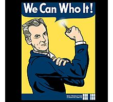 We Can Who It! Photographic Print