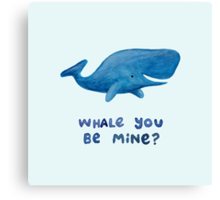 Whale You Be Mine? Canvas Print