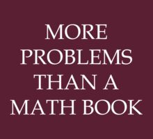 More Problems Than A Math Book by velawesomraptor