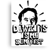 Dawkins is my Humanist Canvas Print