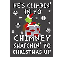 He's Snatchin' up yo Christmas Photographic Print