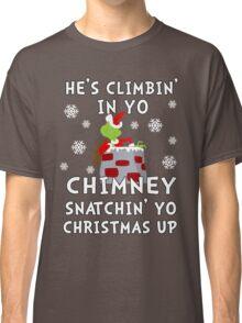 He's Snatchin' up yo Christmas Classic T-Shirt