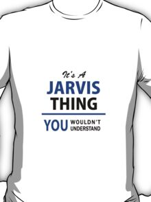 It's a JARVIS thing, you wouldn't understand !! T-Shirt