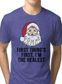 I'm the Realest -Santa Tri-blend T-Shirt