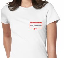 Hello my name is Miss. Understood Womens Fitted T-Shirt