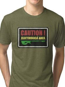 Caution Electronica Area Sign Tri-blend T-Shirt