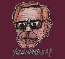Youwansum?  by SimplyMrHill