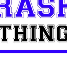 It's a THRASHER thing, you wouldn't understand !! Sticker