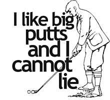 I Like Big Putts Golfing by Boogiemonst