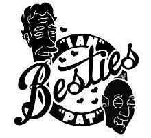 Besties Pat and Ian by Tai's Tees Photographic Print