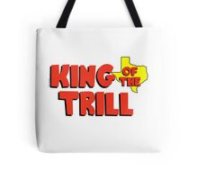 King of the Trill Tote Bag