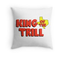 King of the Trill Throw Pillow