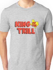 King of the Trill Unisex T-Shirt