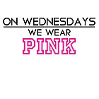 On Wednesdays We Wear PINK by Maor O.
