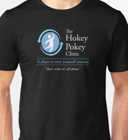 The Hokey Pokey Clinic Unisex T-Shirt