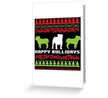 Funny 'Happy Bullidays' Bulldog Ugly Christmas Sweater-Style Shirts and Gifts Greeting Card