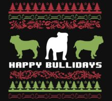 Funny 'Happy Bullidays' Bulldog Ugly Christmas Sweater-Style Shirts and Gifts by Albany Retro