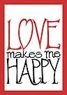 Love makes me Happy by Mariana Musa