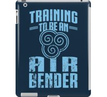 Training To Be an Air Bender  iPad Case/Skin