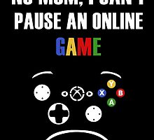 No mom, I can't pause an online game - Xbox by Kurium