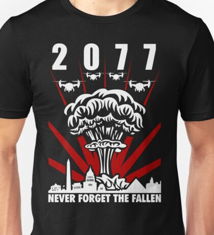 2077 Never Forget The Fallen V1 Unisex T-Shirt