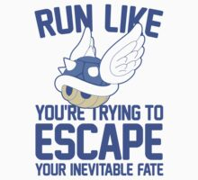 Run Like You're Trying to Escape Your Inevitable Fate by Six 3