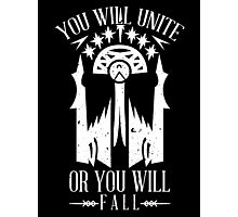 YOU WILL UNITE OR YOU WILL FALL Photographic Print