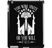 YOU WILL UNITE OR YOU WILL FALL iPad Case/Skin