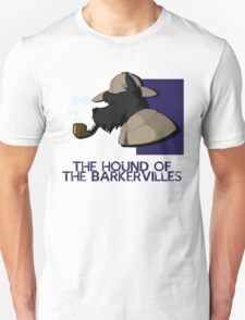 THE HOUND OF THE BARKERVILLES T-Shirt