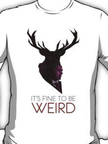 It's Fine to be Weird - White T-Shirt