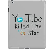 YouTube Killed the TV Star iPad Case/Skin