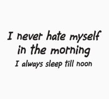 I Never Hate Myself In The Mornings black by risingstar