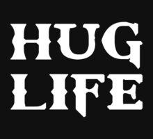 Hug Life Thug Life by TheShirtYurt