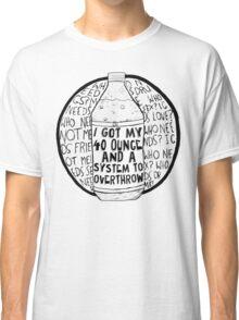 40 Ounce Classic T-Shirt