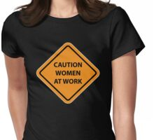 Caution Women at Work Womens Fitted T-Shirt