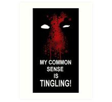 My Common Sense is Tingling (Deadpool) Art Print