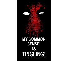 My Common Sense is Tingling (Deadpool) Photographic Print