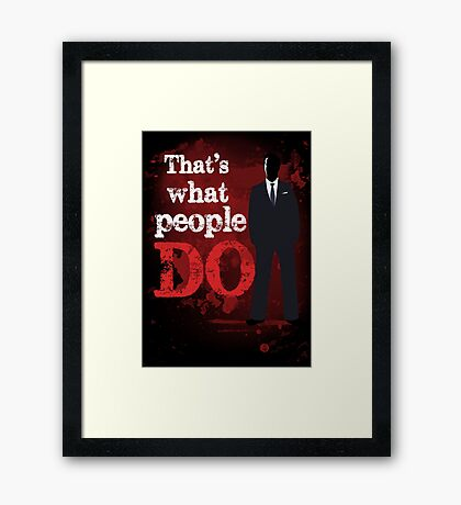 People Have Died Framed Print