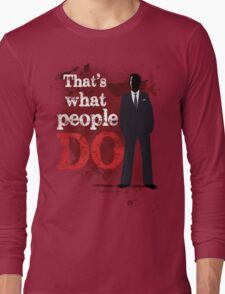 People Have Died Long Sleeve T-Shirt