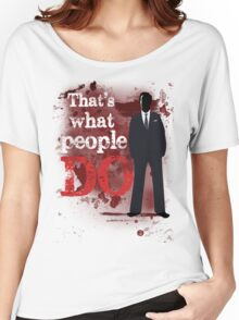 People Have Died Women's Relaxed Fit T-Shirt