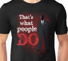People Have Died Unisex T-Shirt