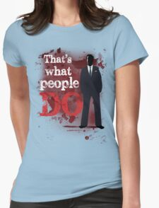 People Have Died Womens Fitted T-Shirt