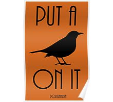 Put a BIRD on it! Poster