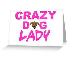 crazy dog lady, dogs, funny Greeting Card