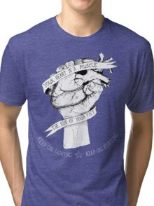Your Heart Is A Muscle Reverse  Tri-blend T-Shirt