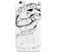 Your Heart Is A Muscle iPhone Case/Skin