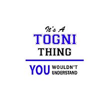 It's a TOGNI thing, you wouldn't understand !! by allnames