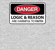 DANGER Logic & Reason are harmful to faith T-Shirt