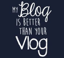 My Blog Is Better Than Your Vlog Lux Series Quote - Style 2 T-Shirt
