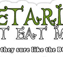 Vegetarians Dont Eat Meat Sticker